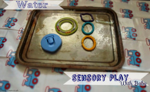 Water Sensory Play idea with baby | Baby-Brain.co.uk psychology resource, perspective & blog on motherhood