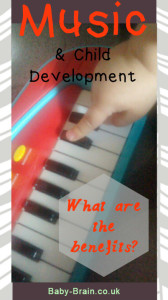 Music & child development. The benefits, psychological research & how to use music with babies, toddlers, children. Baby-brain.co.uk