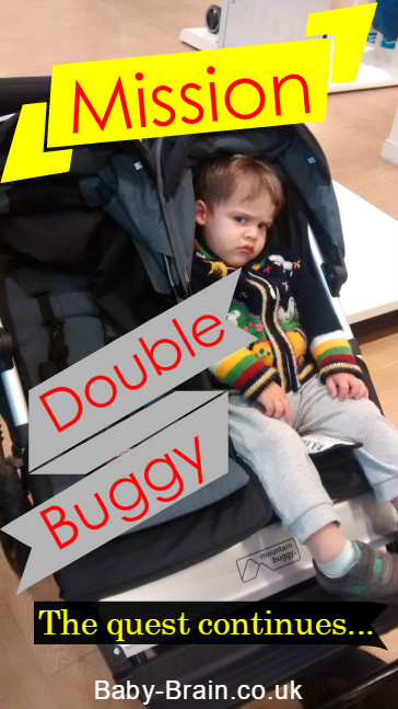 The quest continues: Mission double buggy for newborn baby and toddler. Reviews of tandems and side by sides.
